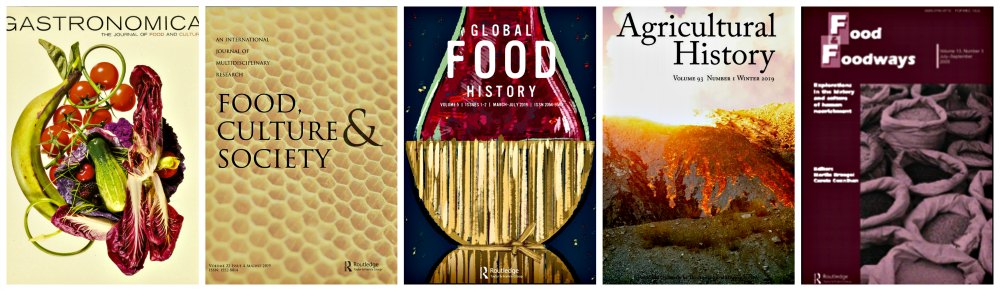 Sample journals: Gastronomica, Food, Culture & Society, Global Food History, Agricultural History and Food & Foodways