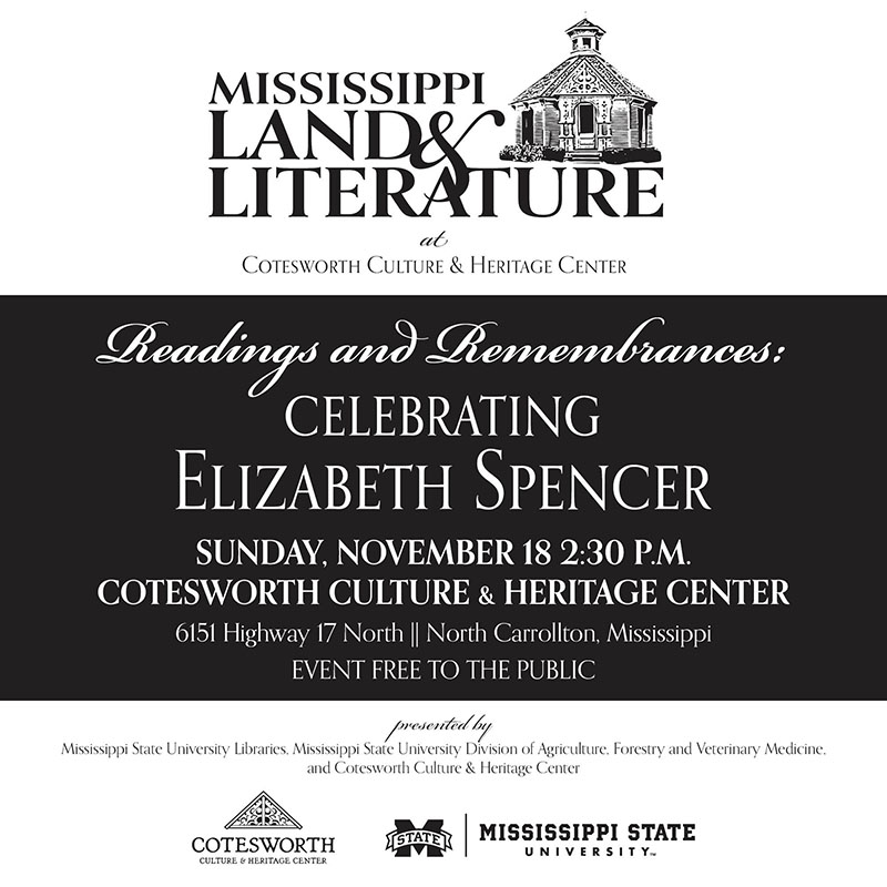 Advertisement for Readings and Remembrances: Celebrating Elizabeth Spencer, Sunday, November 18 at 2:30pm at Cotesworth Culture and Heritage Center in North Carrollton, MS.