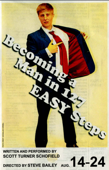 """Becoming a Man in 127 Easy Steps,"" written and performed by Scott Turner Schofield, program for the repeat engagement at 7 Stages Theatre, Atlanta,Georgia, August 14 - 24, 2008."