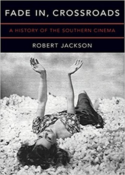 Fade In, Crossroads: A History of the Southern Cinema