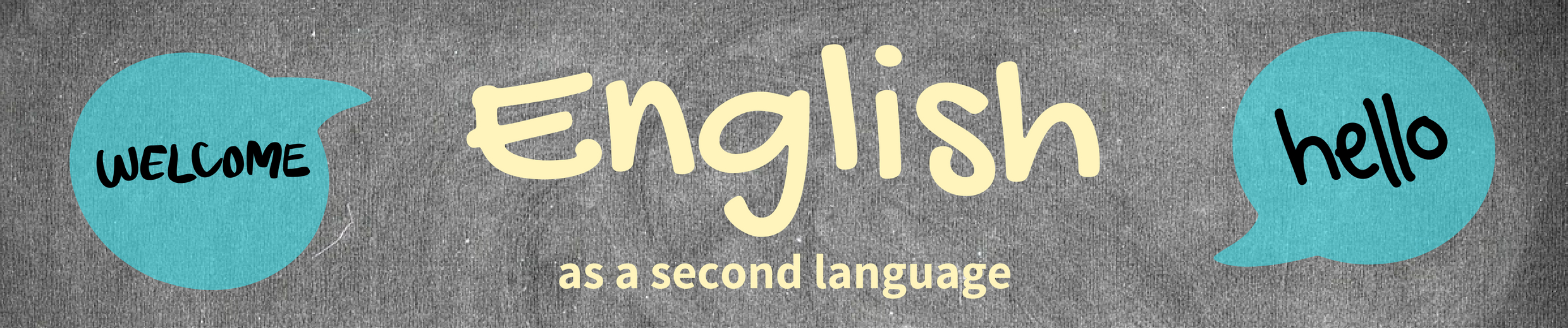 Banner that reads English as a second language. Surrounding speech bubbles say hello and welcome.