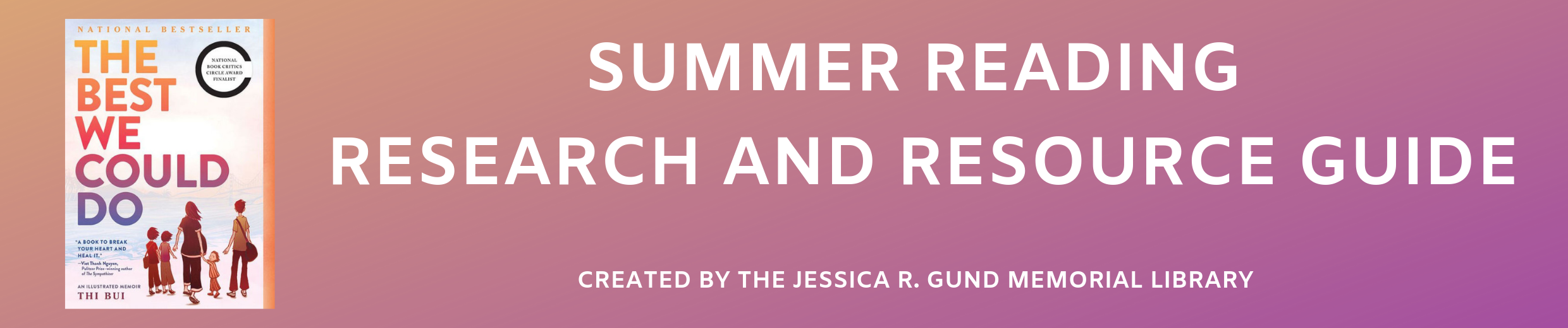 Summer Reading Research and Resource Guide. Created by the Jessica R. Gund Memorial Library.