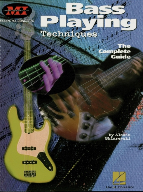 Bass Playing Techniques (Music Instruction) The Complete Guide by Alexis Sklarevski