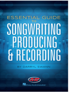 Essential Guide to Songwriting, Producing & Recording by Darryl Swann