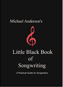 Michael Anderson's little black book of songwriting : a practical guide for sogwriters.