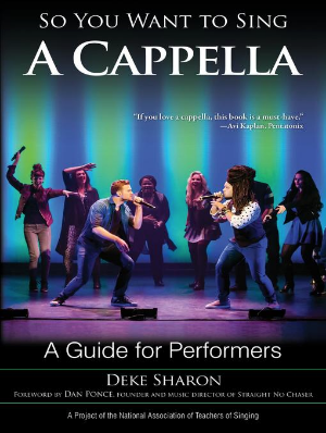 So You Want to Sing a Cappella A Guide for Performers  So You Want to Sing  by Deke Sharon