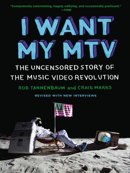 I Want My MTV The Uncensored Story of the Music Video Revolution by Rob Tannenbaum and Craig Marks
