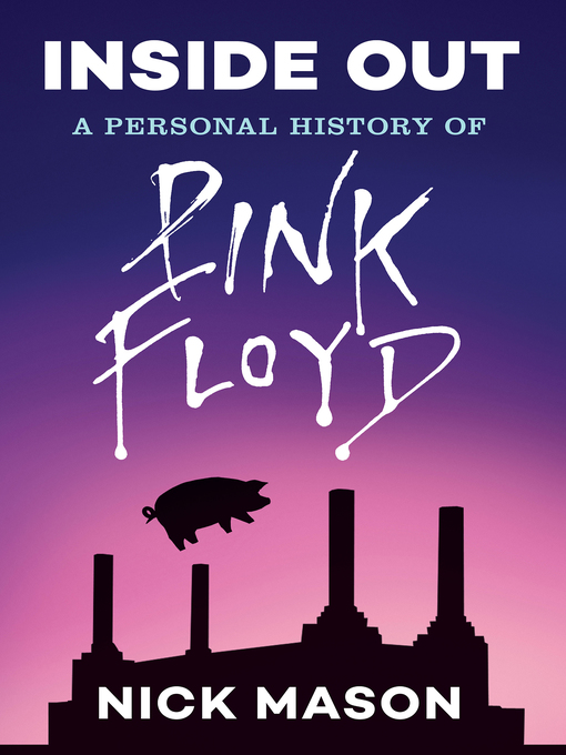 Inside Out A Personal History of Pink Floyd  by Nick Mason Philip Dodd
