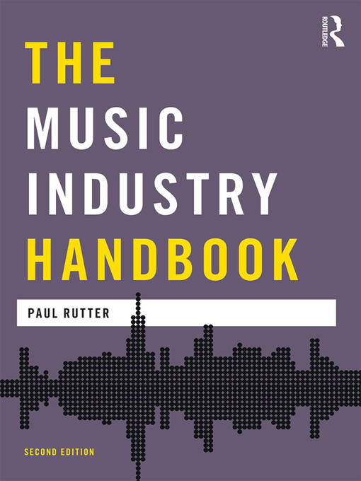 The Music Industry Handbook Media Practice  by Paul Rutter