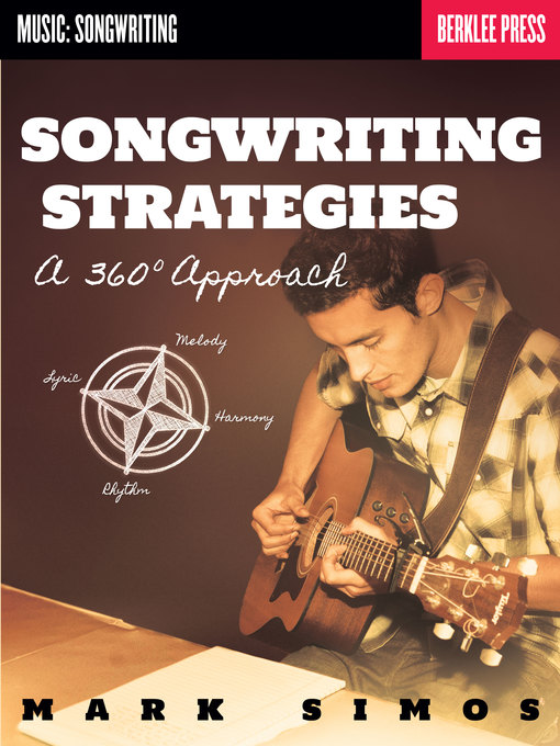 Songwriting Strategies A 360-Degree Approach  by Mark Simos