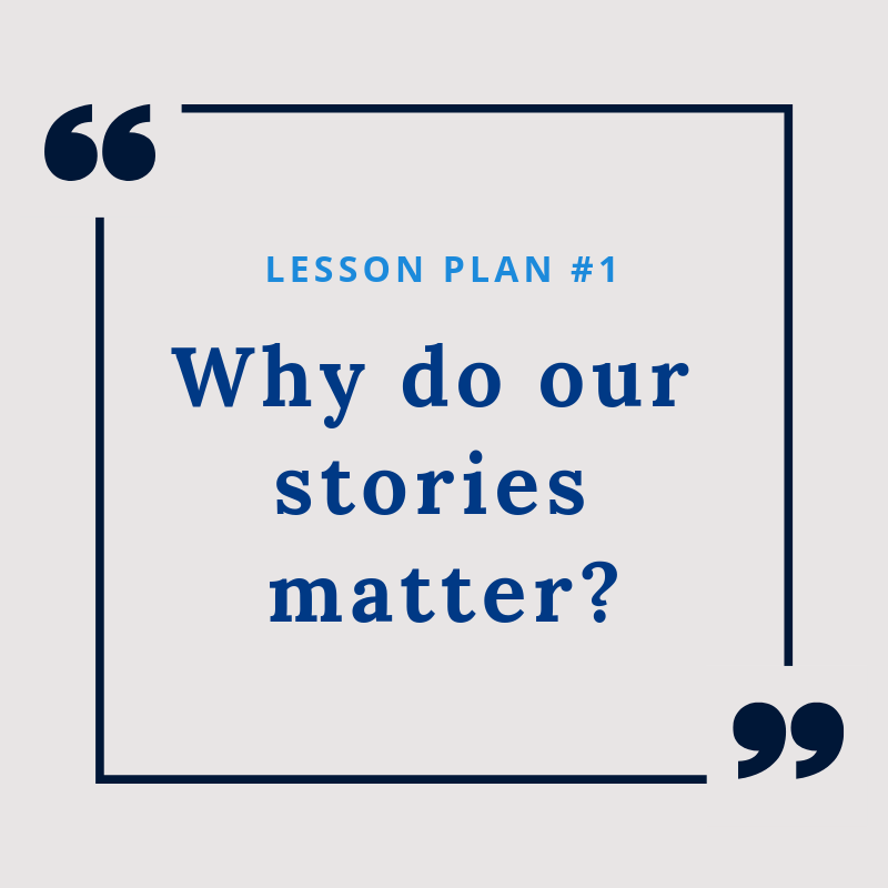 Lesson Plan #1: Why do our stories matter?