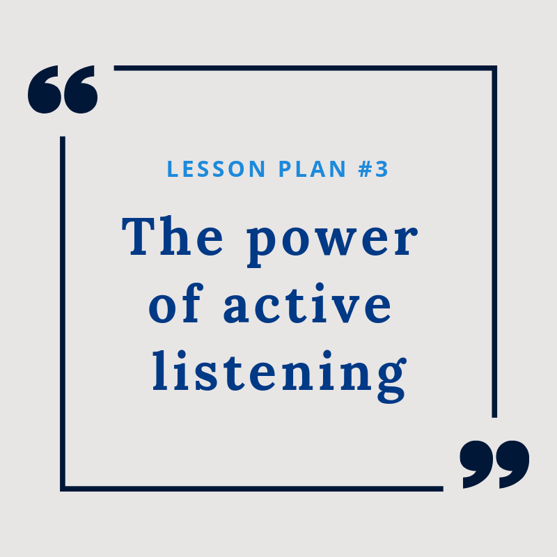 Lesson Plan #3: The power of active listening