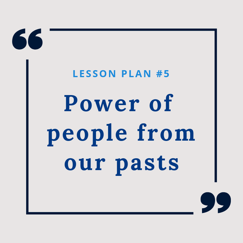 Lesson Plan #5: Power of people from our pasts
