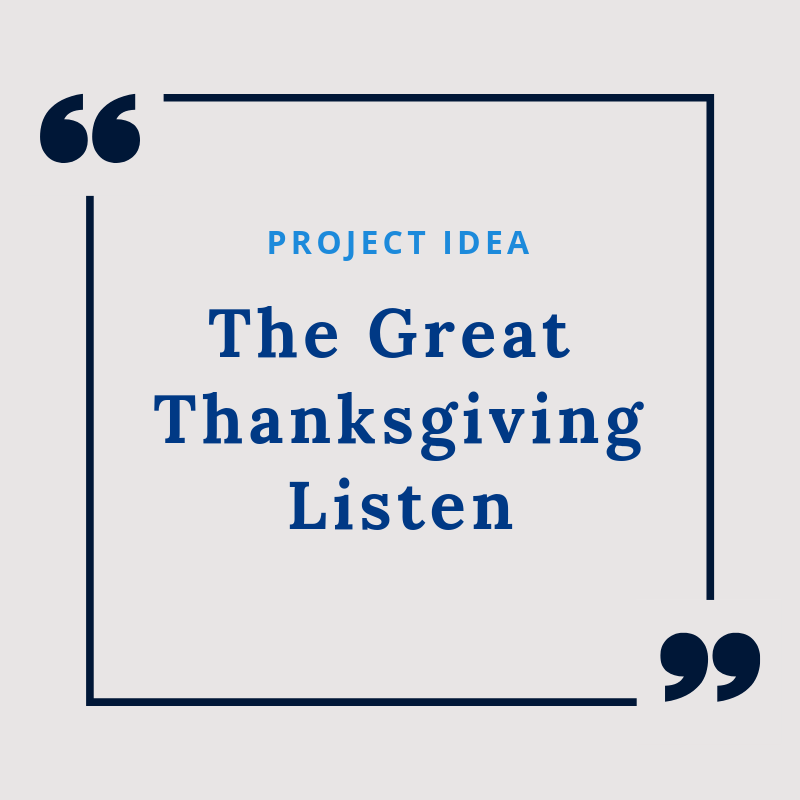 Project Idea: The Great Thanksgiving Listen