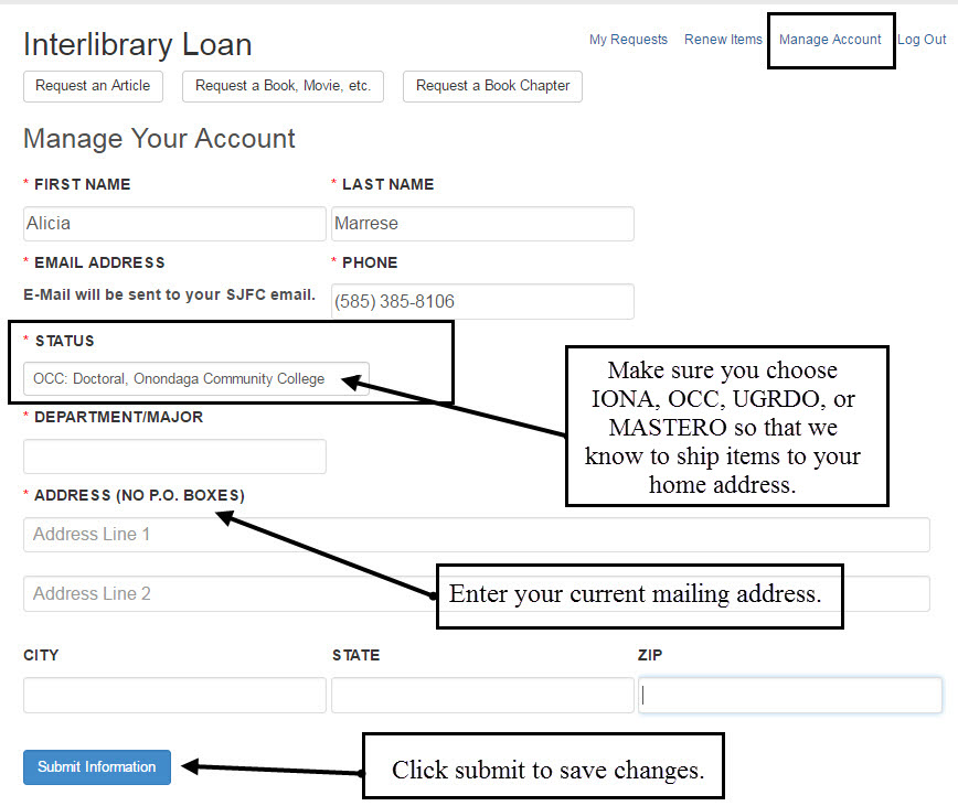 The Inter Library Loan Manage Account page.  Your first and last name will appear on the page.  Your Status should be listed.  Make sure your status is IONA, OCC, UGRDO or MASTERO so that we know to ship items to your home address.  Enter your current mailing address.  Click submit to save changes