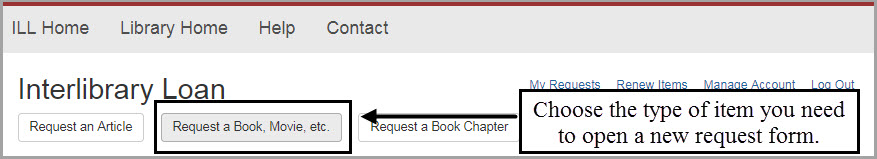 Image of your Inter Library Loan page.  Click on the link Request a Book, Movie, etc.