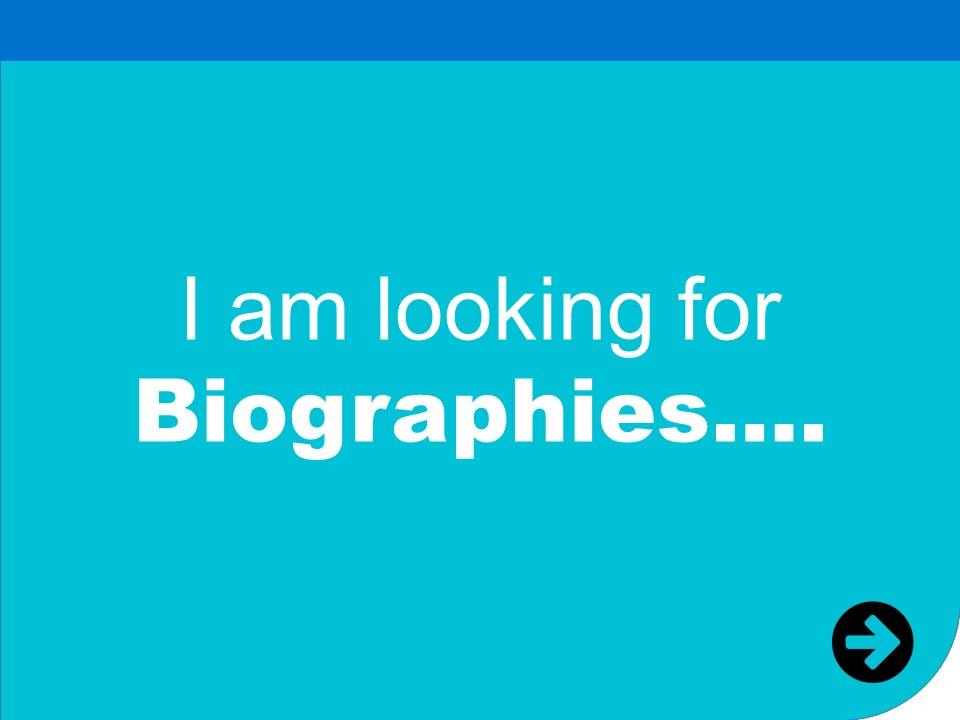 I am looking for biographies...