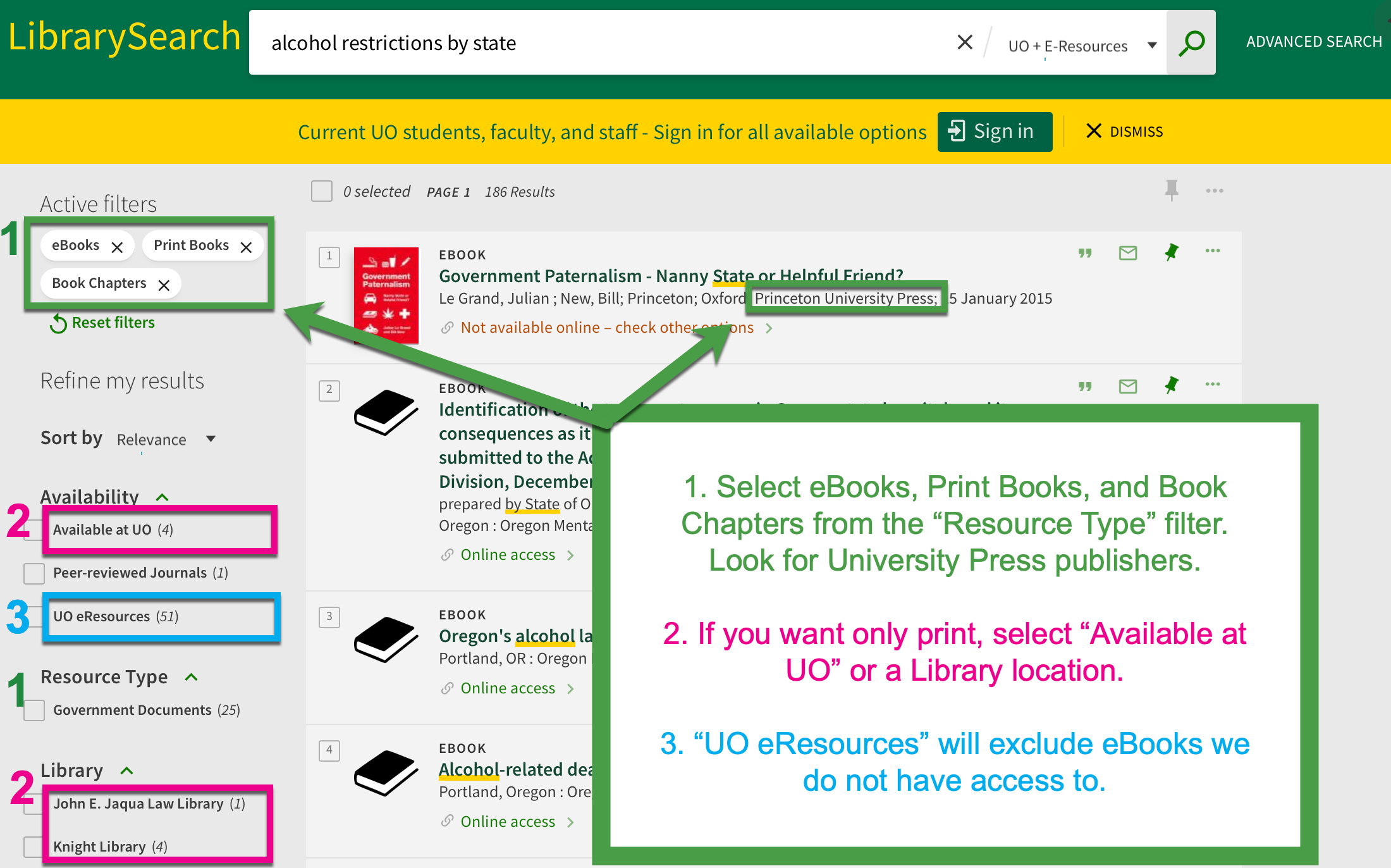 "Screenshot of a LibrarySearch search for ""alcohol restrictions by state"" with the eBooks, Print Books, and Book chapters active filters to limit the search to those ""Resource Types."" The annotation overlaid on this screen shot says: 1. Select eBooks, Print Books, and Book Chapters from the ""Resources Type"" filter. Look for University Press publishers. If you want only print, select ""Available at UO"" or a Library location. 3. ""UO eResources"" will exclude eBooks we do not have access to."