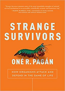 Strange Survivors: How Organisms Attack and Defend in the Game of Life by Oner R. Pagan