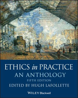 Ethics in Practice : An Anthology