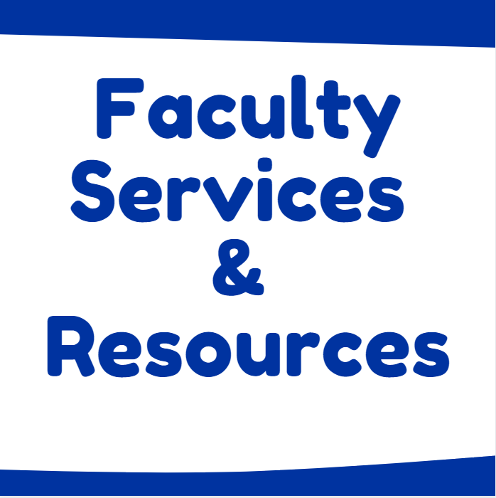 Faculty Services & Resources