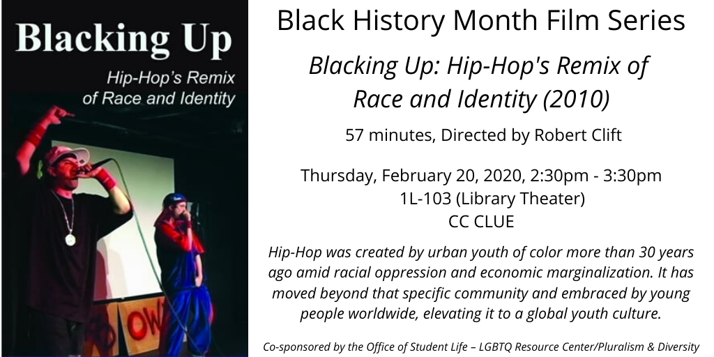 Black History Month Film Series: Feb 20th: Blacking Up: Hip-Hop's Remix  of Race And Identity