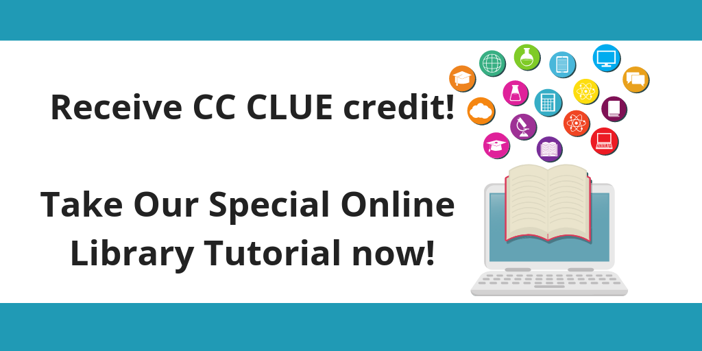 Take the Learning about Library Resources at the CSI Library tutorial for CC-CLUE credit at the following url: