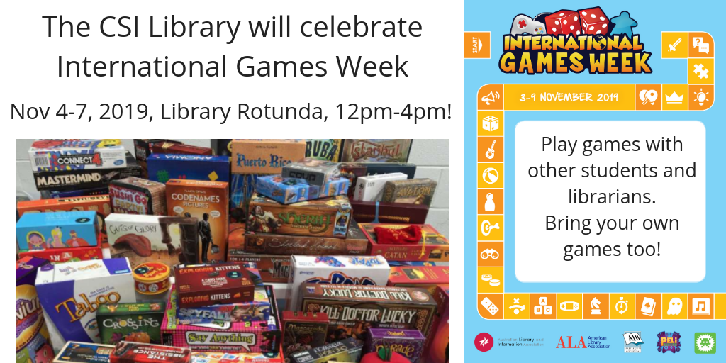 International Games Week 2019: November 4th through 7th from 12 pm to 4pm in the Library Rotunda.