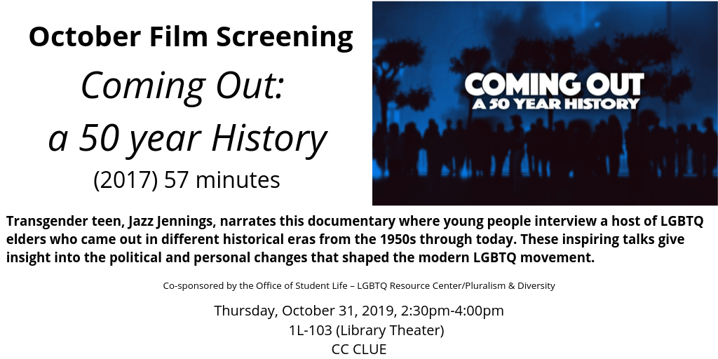 Film screening of Coming Out: A 50 Year History on Thursday, October 31st at 2:30 pm in the Library Theater. A CC CLUE Event.