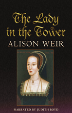 Audiobook cover for The Lady in the Tower by Allison Weir