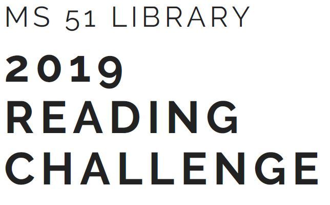 MS 51 Library 2019 Reading Challenge