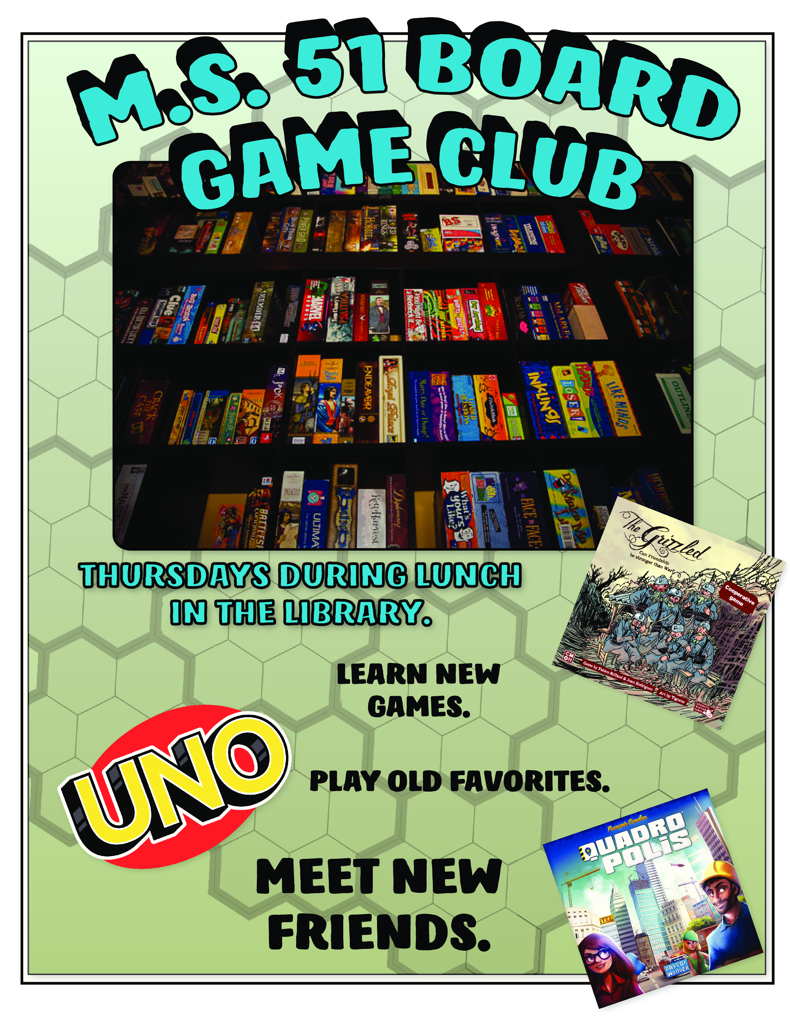 Board Games Club in the Library on Thursdays during lunch
