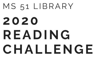 MS 51 Library 2020 Reading Challenge