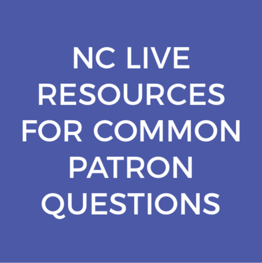 NC LIVE Resources for Common Patron Questions