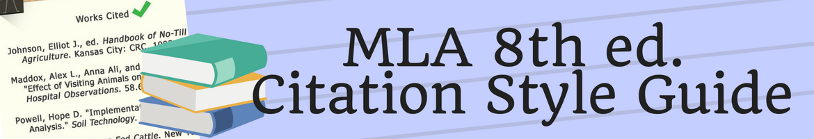 MLA 8th Ed Citation Style guide