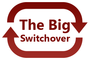 The Big Switchover