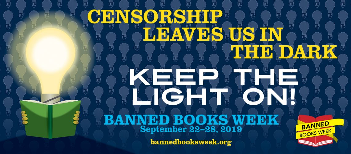 Censorship Leaves Us in the Dark. Banned Books Week 2019