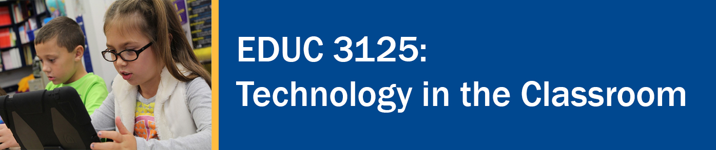 "Horizontal banner with a picture of a young girl using a tablet computer in the classroom on the elft and the text ""EDUC 3125: Technology in the Classroom"" in white on a blue background to the left."