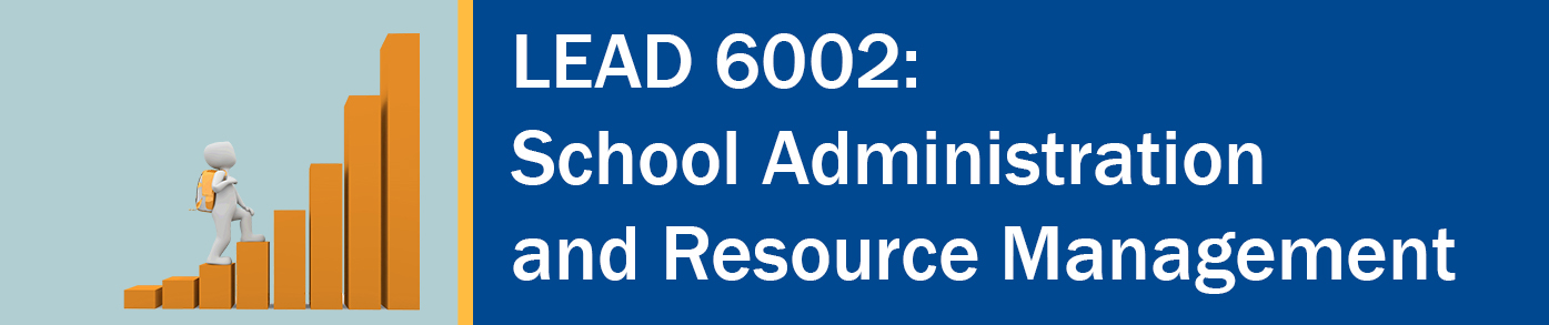 "A horizontal banner with a clipart of a gray person climbing an orange bar graph like a staircase and the words"" LEAD 6002: School Administration and Resource Management"" in white on a blue background."