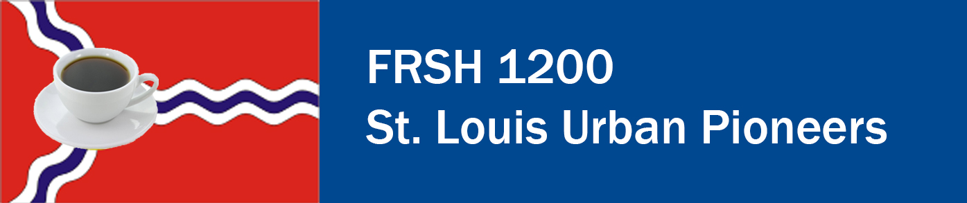 A banner with the title of the course, FRSH 1200: St. Louis Urban Pioneers in white against a blue background, with an image of the St. Louis City flag and a white coffee cup superimposed on the fleur-de-lis.