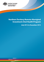 Northern Territory Remote Aboriginal Investment: Oral Health Program