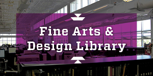 Fine Arts & Design Library