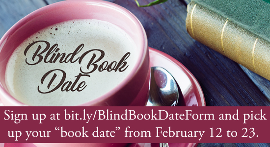 sign up for blind date with a book at bit.ly/BlindBookDateForm and pick up your book date between february 12 and 23