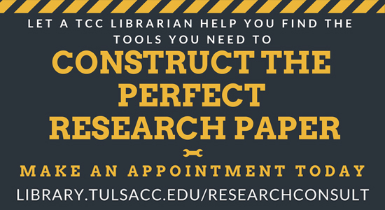 Let a T C C librarian help you construct the perfect research paper.