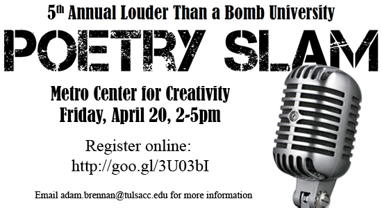 fifth annual louder than a bomb university poetry slam, metro center for creativity, fridday april 20 from 2 to 5 p.m., register online at http://goo.gl/3U03bI