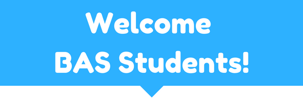 Welcome BAS Students!