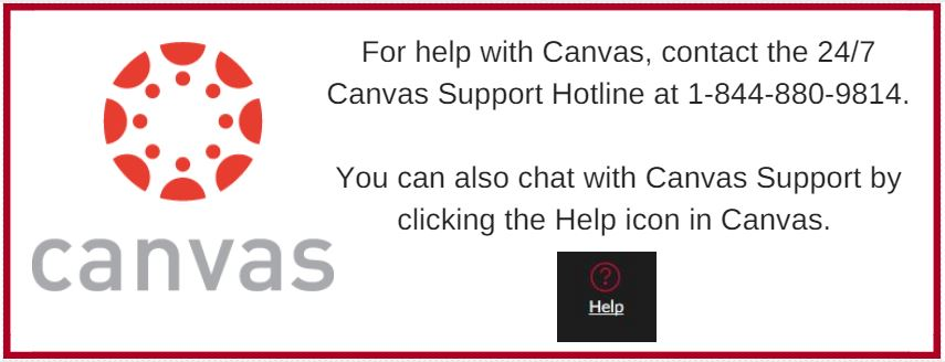 For Canvas help, call 1-844-880-9814