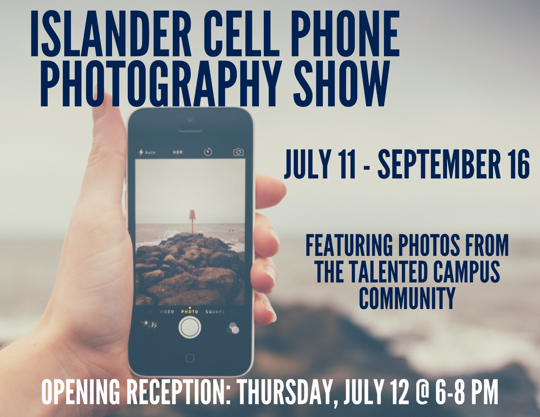 Islander Cell Phone Photography Show July 11-September 16th with a Reception July 12th