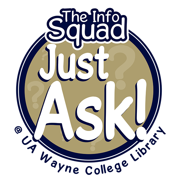 Just ask the Info Squad at the University of Akron Wayne College Library