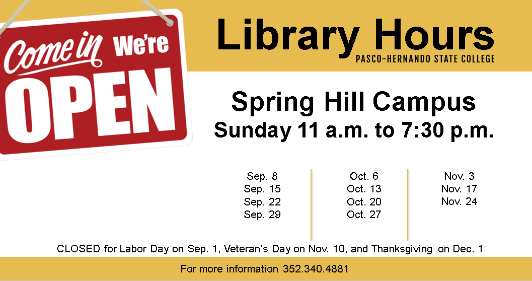 Spring Hill Campus Library Sunday Hours 11 am to 7:30 pm Closed September 1, November 10 and December 1
